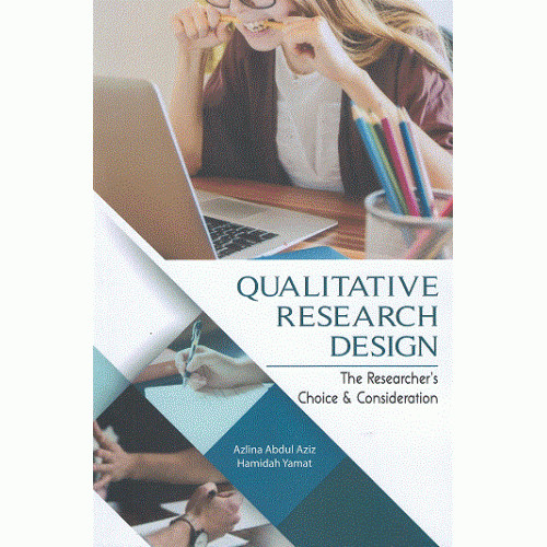 Qualitative Research Design: The Researcher's Choice & Consideration